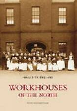 Higginbotham, Peter, Workhouses of the North (Images of England), Very Good Book