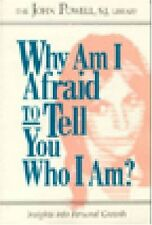Why Am I Afraid to Tell You Who I Am? Insights into Personal Growth by John Powe