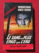 LE SANG EST PLUS EPAIS QUE L'EAU - F. DARD / R HOSSEIN 1962  FLEUVE NOIR  n° 330