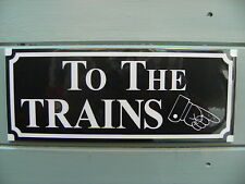 A Shed, workshop, train room, sign 'TO THE TRAINS'. great giftidea reverse cut
