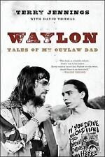 Waylon: Tales of My Outlaw Dad (Paperback or Softback)