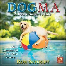Dogma 2018 Wall Calendar A Dog's Guide to Life - Ron Schmidt
