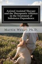 Animal Assisted Therapy and the Therapeutic Alliance in the Treatment of Substan
