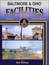 Baltimore & Ohio Facilities In Color Volume 1: Eastern Region / Railroads