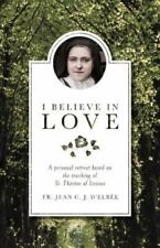 I Believe in Love: A Personal Retreat Based on the Teaching of St. Thrse of Lisi