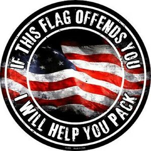 IF THIS FLAG OFFENDS YOU METAL NOVELTY ROUND CIRCULAR SIGN