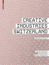 Creative Industries Switzerland: Facts  Models  Culture, General, General AAS, R