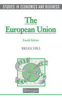 STUDIES IN ECONOMICS AND BUSINESS: THE EUROPEAN UNION, BRIAN HILL, Used; Good Bo