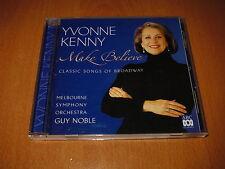 YVONNE KENNY - MAKE BELIEVE - ABC CLASSIC SONGS OF BROADWAY CD AUSTRALIA