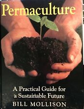 Permaculture: A Practical Guide for a Sustainable Future - Bill Mollison