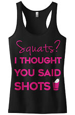 Threadrock Women's Squats I Thought You Said Shots Racerback Tank Top Fitness