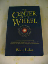 The Center of the Wheel,Robert Hudson Signed