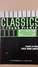 piano CLASSICS for the YUNG PIANIST Book 2, intermediate grades, G. Ward Lankfor