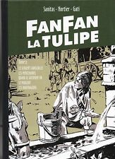 FANFAN LA TULIPE Tome 2. Nortier et Gaty. Ed. Taupinambour 2008. état neuf
