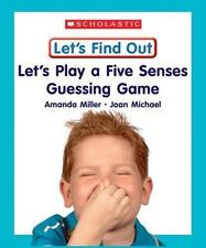 Let's Play a Five Senses Guessing Game (Let's Find Out Early Learning-ExLibrary