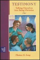 Testimony : Talking Ourselves into Being Christian, Paperback by Long, Thomas...