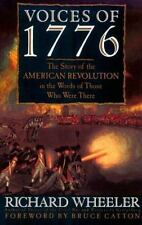 Voices of 1776: The Story of the American Revolution in the Words of Those Who W