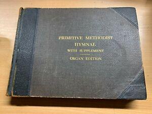 "c1925 ""THE PRIMITIVE METHODIST HYMNAL ORGAN EDITION 1.6kg BOOK (P8) ref:C52"