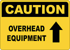 OSHA CAUTION: OVERHEAD EQUIPMENT -- | Adhesive Vinyl Sign Decal
