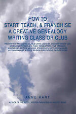 How to Start, Teach, & Franchise a Creative Genealogy Writing Class or Club: The