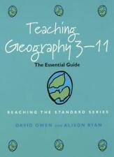Teaching Geography 3-11: The Essential Guide (Reaching the standard),David Owen