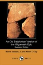 An Old Babylonian Version of the Gilgamesh Epic (Illustrated Edition) (Dodo Pres