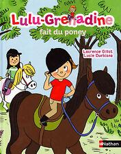 Lulu-Grenadine Fait du Poney - Gillot & Durbiano - Eds. Nathan - 2012