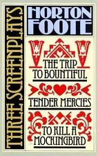 Three Screenplays: To Kill a Mockingbird, Tender Mercies and The Trip to Bounti