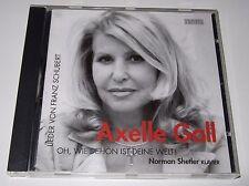 Oh, wie schön ist deine Welt! - Lieder von Franz Schubert (CD, 2006) Axelle Gall