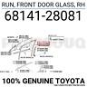 6814128081 Genuine Toyota RUN RH 68141-28081 FRONT DOOR GLASS