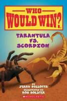 Tarantula vs. Scorpion (Who Would Win?) - Paperback By Pallotta, Jerry - GOOD