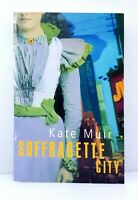 Suffragette City by Kate Muir first print trade paperback edition used paperback
