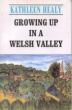 Growing Up in a Welsh Valley Kathleen Healy. Pontardawe Trebanos Ynysmeudwy 1999