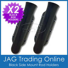 2 x SIDE MOUNT BLACK PLASTIC STRAIGHT ROD HOLDERS - Boat/Tinny/Kayak/Fishing