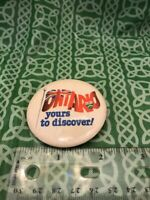 Ontario Yours To Discover Vintage Travel Advertisement Pin Button FREE SHIPPING