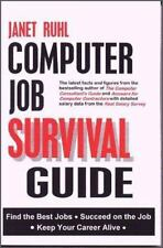 Computer Job Survival Guide : Find the Best Jobs, Succeed on the Job, Keep...
