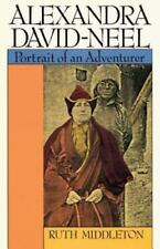 Alexandra David-Neel : Portrait of an Adventurer by Ruth Middleton (1989,...