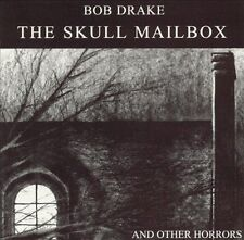 BOB DRAKE - THE SKULL MAILBOX...AND OTHER HORRORS CD - NEW