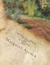 Painting the Landscape Outside/Studio in Oil with Margaret Aycock, How to Book
