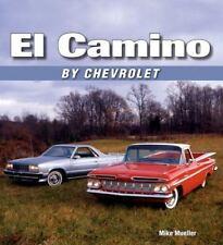 EL CAMINO BY CHEVROLET, MUELLER, NEW 2008 ICONOGRAFIX BOOK ON SALE $18.99