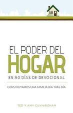 El Poder Del Hogar en 90 días de Devocional : Construyamos una Familia día...
