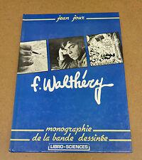 WALTHERY - MONOGRAPHIE DE LA BANDE DESSINEE - EO 1981 ( BE )