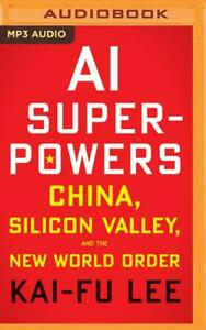 Ai Superpowers: China, Silicon Valley, and the New World Orde (Audiobook MP3 CD)