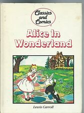 CLASSICS AND COMICS  Alice in Wonderland - Lewis Carroll (Hard Cover) 1985