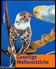 Gesellige Wellensittiche--Kosmos Ratgeber--Bernhard Grössle--