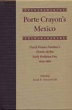 USED (GD) Porte Crayon's Mexico: David Hunter Strother's Diaries in the Early Po