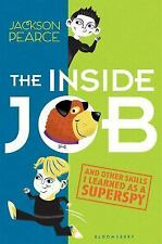 The Inside Job: (And Other Skills I Learned as a Superspy), Pearce, Jackson, Ver