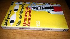 GIALLI GARZANTI # 152-VAN DE WETERING-STRANIERO AD AMSTERDAM-1a ed 1978-SM88