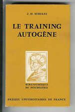 """J. H. Schultz : Le Training autogène """" Méthode de relaxation - Essai pratique """""""