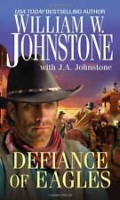 Defiance of Eagles by William W. Johnstone, J.A. Johnstone